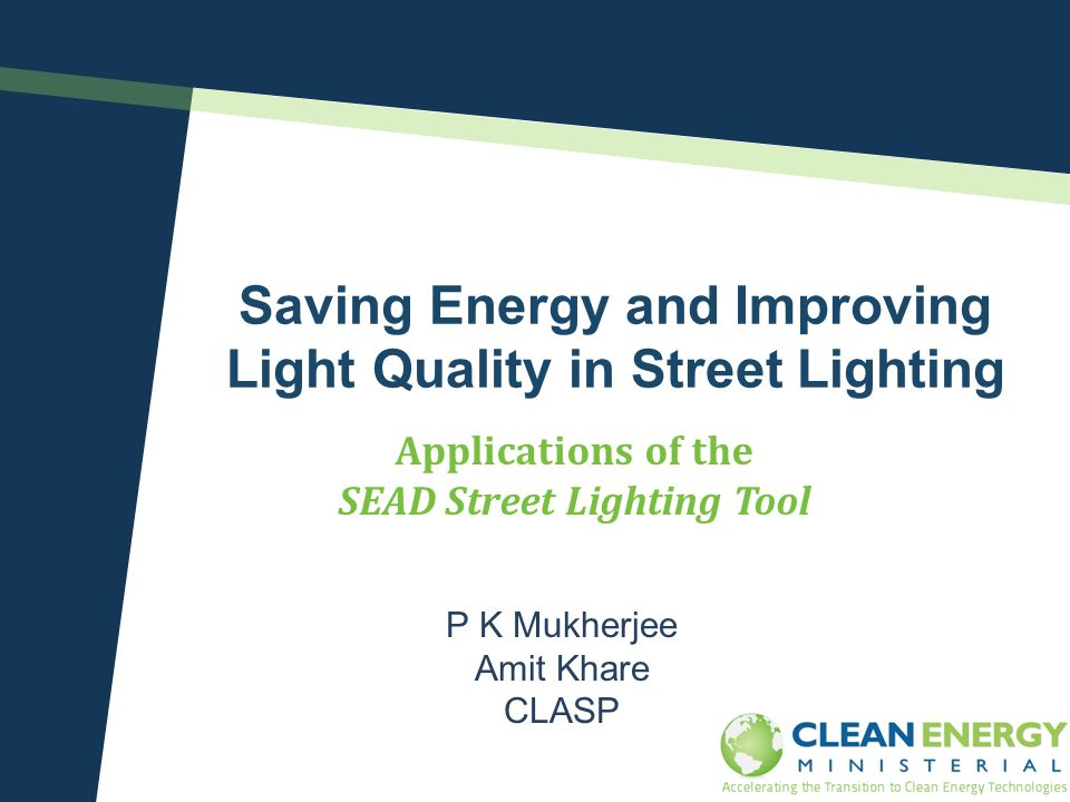 Saving Energy and Improving Light Quality in Street Lighting P K