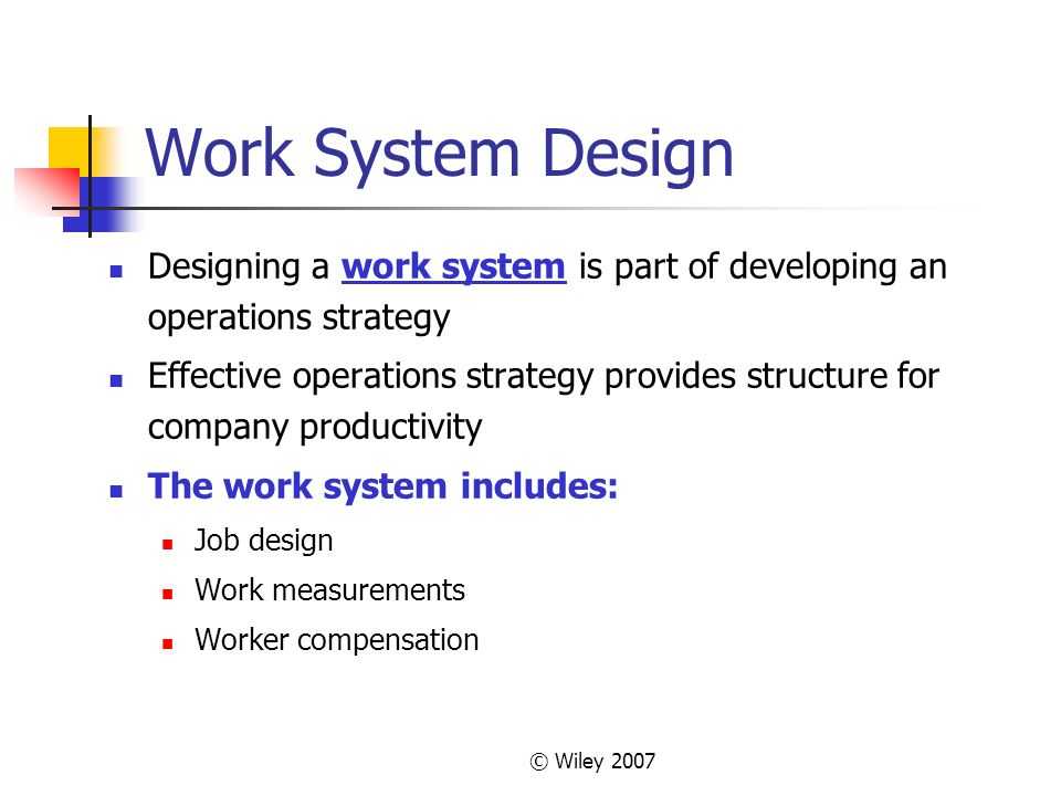 Wiley 2007 Chapter 11 Work System Design Operations Management By R Dan Reid Nada R Sanders 3rd Edition C Wiley 2007 Powerpoint Presentation By Ppt Download