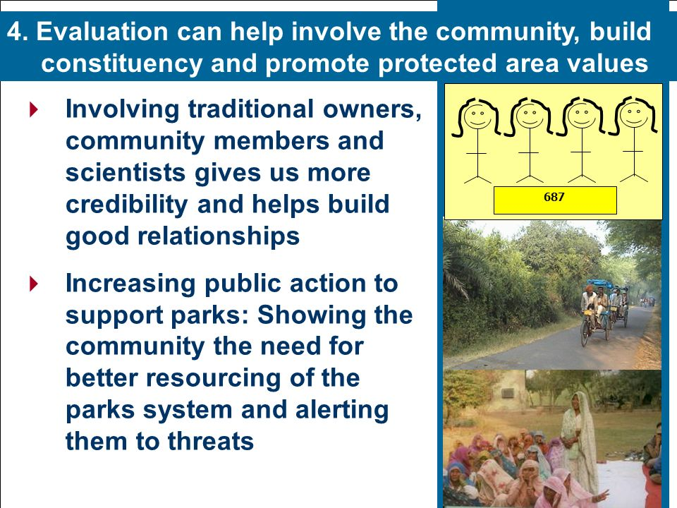  Involving traditional owners, community members and scientists gives us more credibility and helps build good relationships  Increasing public action to support parks: Showing the community the need for better resourcing of the parks system and alerting them to threats 4.