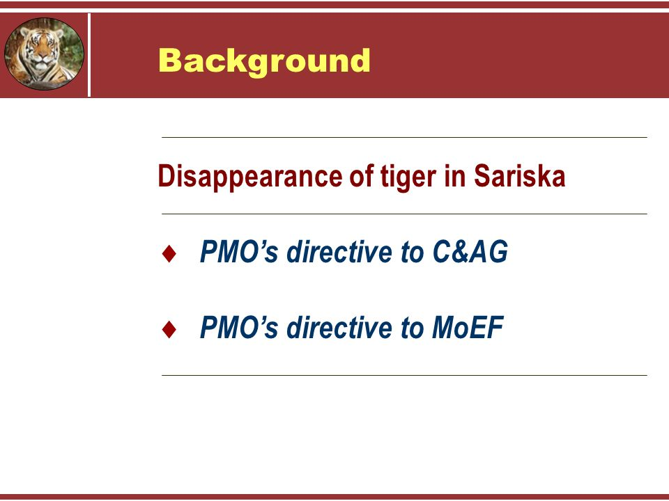 Background Disappearance of tiger in Sariska  PMO's directive to C&AG  PMO's directive to MoEF
