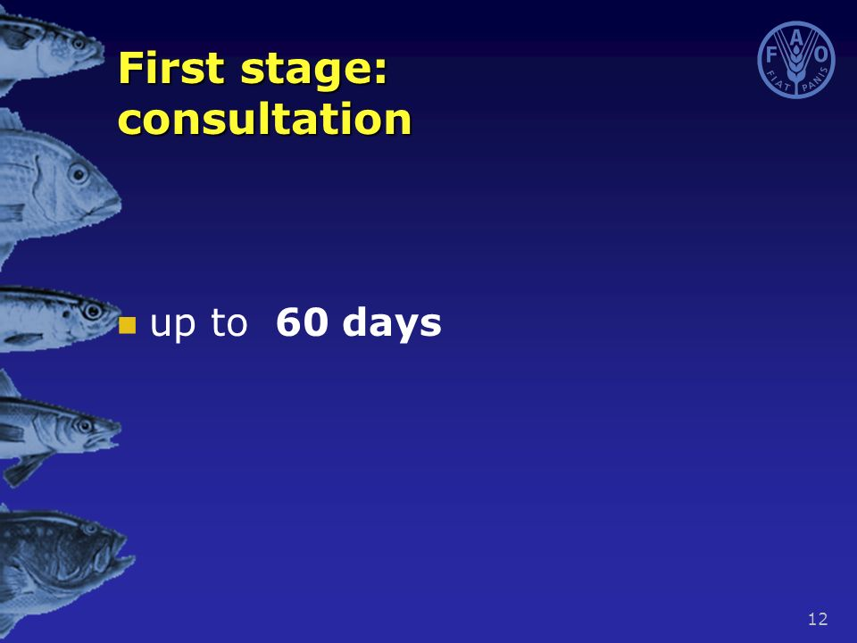 12 up to 60 days First stage: consultation