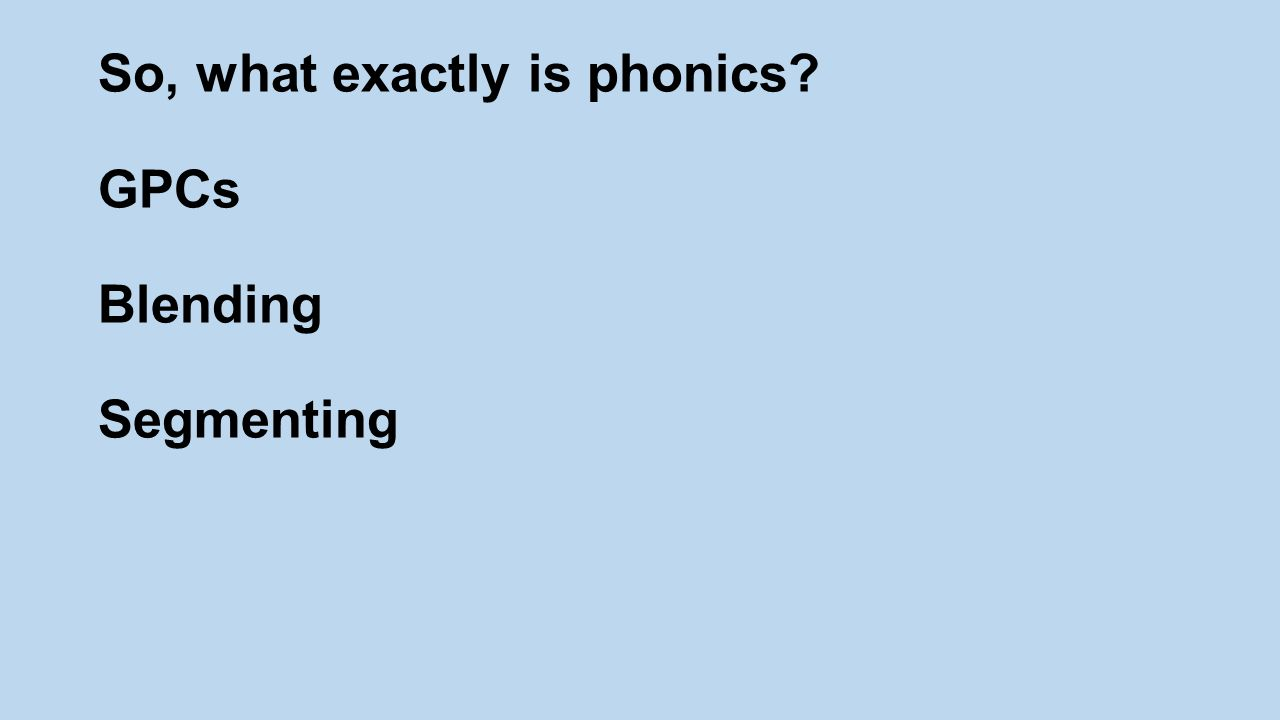So, what exactly is phonics GPCs Blending Segmenting