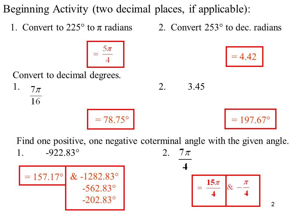 1 DMS, Radian, & Coterminal Test Review To convert decimal