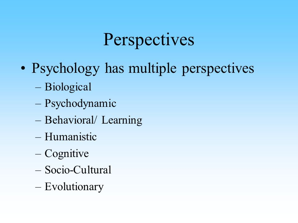 psychologists have put forward different explanations Different psychologists can have different ways, or viewpoints, in which they try to explain someone's behavior there are different ways of looking at the subject of psychology, which can then affect what you study and the type of research that you conduct.