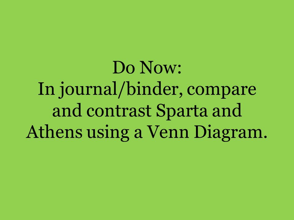 Do Now In Journalbinder Compare And Contrast Sparta And Athens