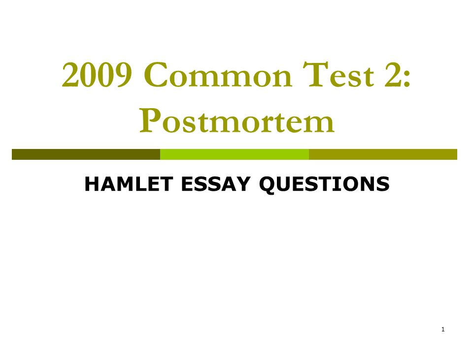 High School Years Essay    Common Test  Postmortem Hamlet Essay Questions Essay Topics For Research Paper also Persuasive Essay Samples For High School Common Test  Postmortem Hamlet Essay Questions  Ppt Download Proposal Essay Topics List