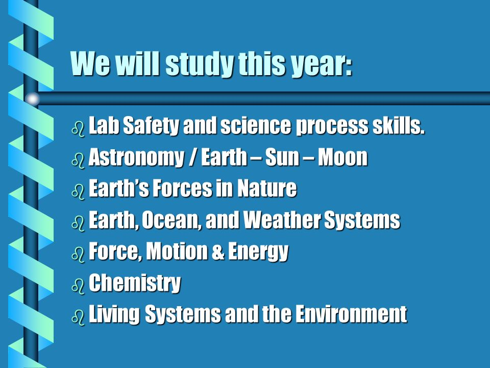 We will study this year: b Lab Safety and science process skills.
