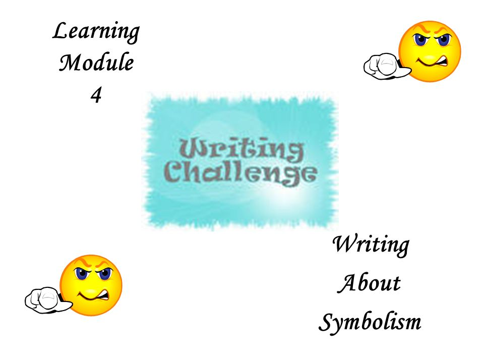 Learning Module 4 Writing About Symbolism Learning Recognize How