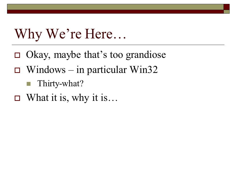 Win32 Programming Lesson 1: Why We're All Here  Why We're Here