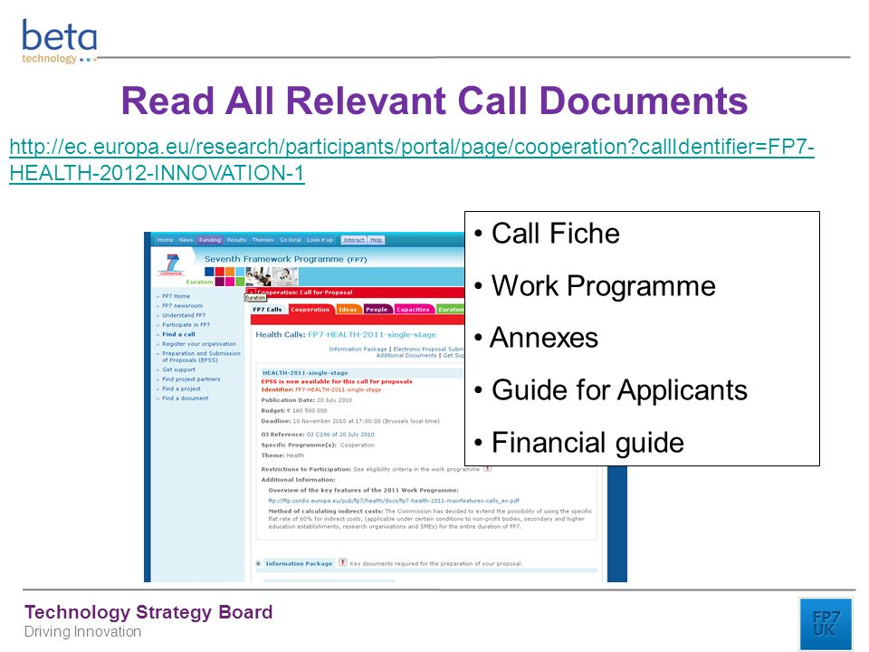 Technology Strategy Board Driving Innovation Read All Relevant Call Documents   callIdentifier=FP7- HEALTH-2012-INNOVATION-1 Call Fiche Work Programme Annexes Guide for Applicants Financial guide