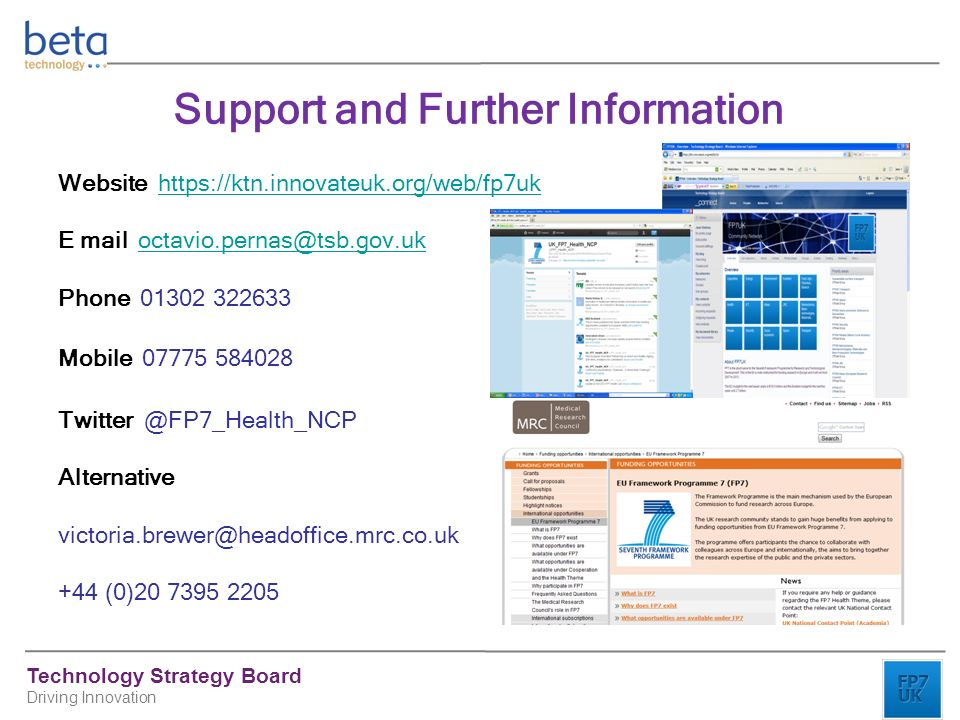Technology Strategy Board Driving Innovation Support and Further Information Website   E mail Phone Mobile Alternative +44 (0)