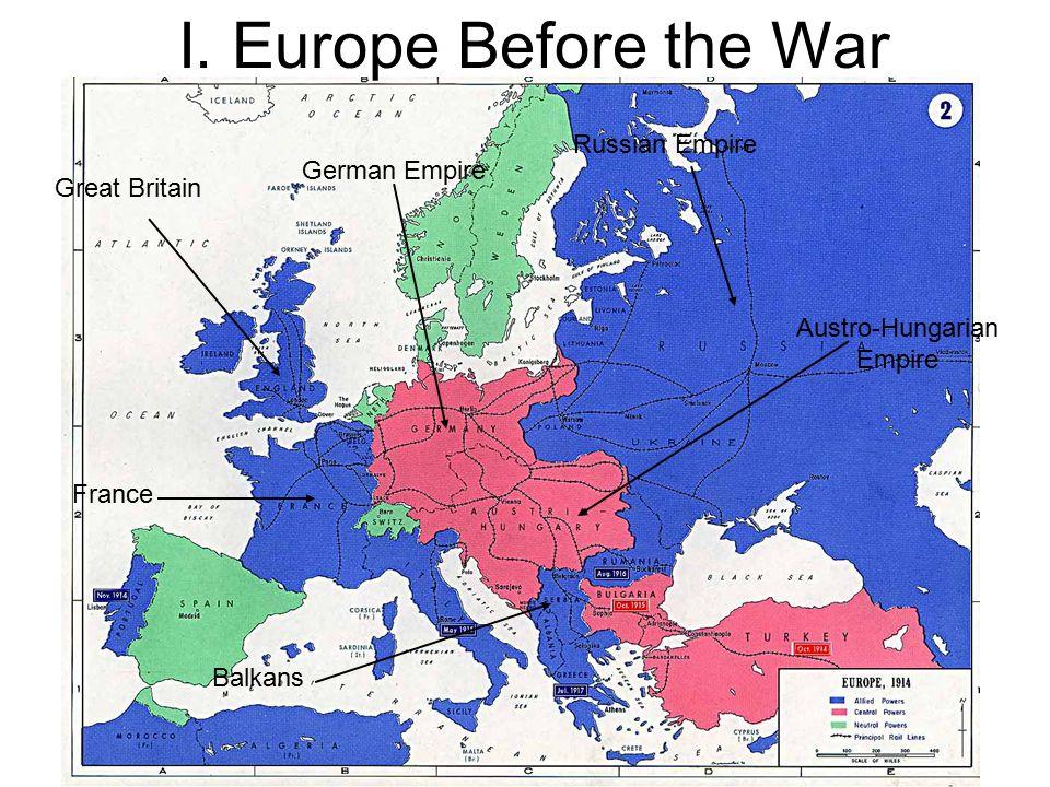 World War I: The Great War. I. Europe Before the War Austro ...