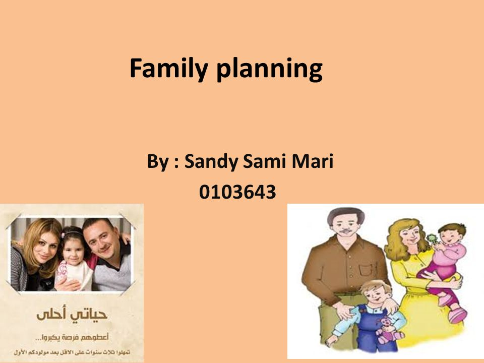 Family planning By : Sandy Sami Mari