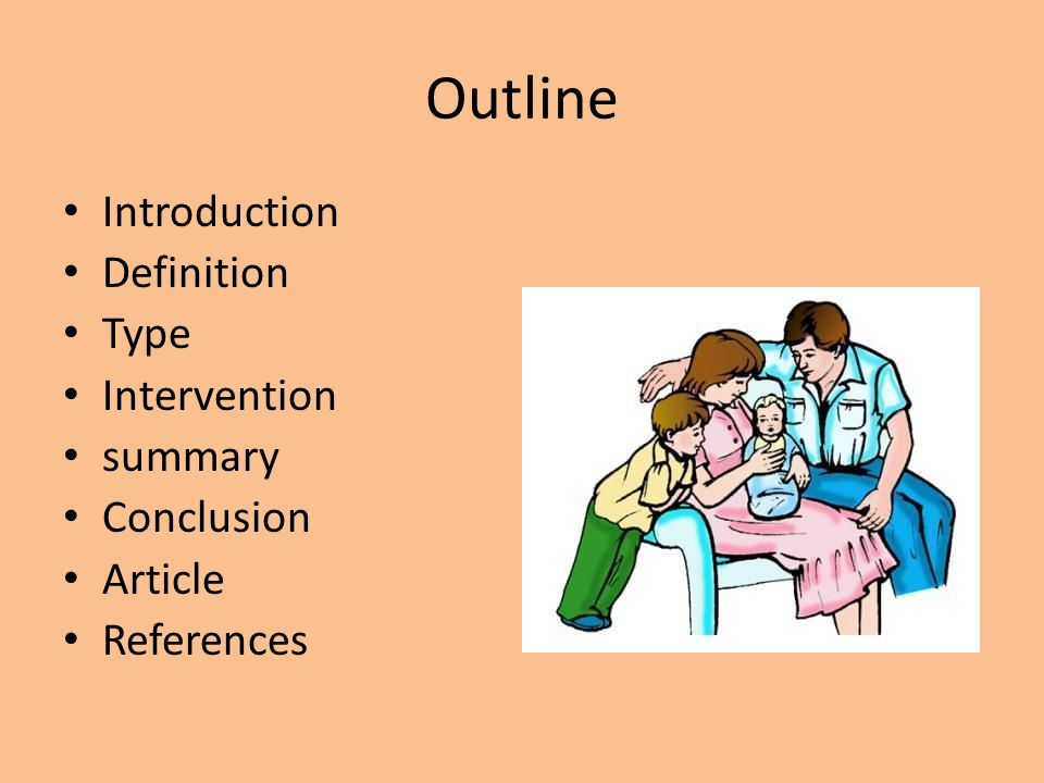 Outline Introduction Definition Type Intervention summary Conclusion Article References