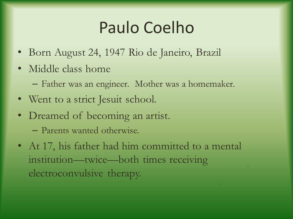 The Alchemist Paulo Coelho  Born August 24, 1947 Rio de
