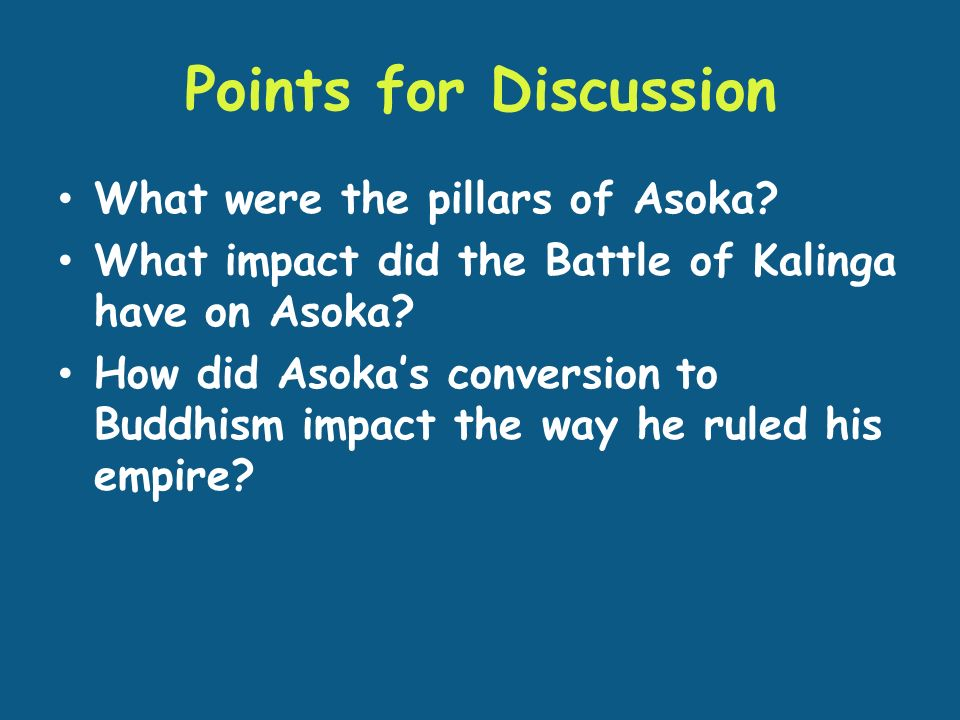 Points for Discussion What were the pillars of Asoka.