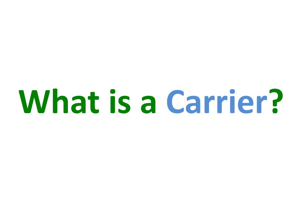 What is a Carrier
