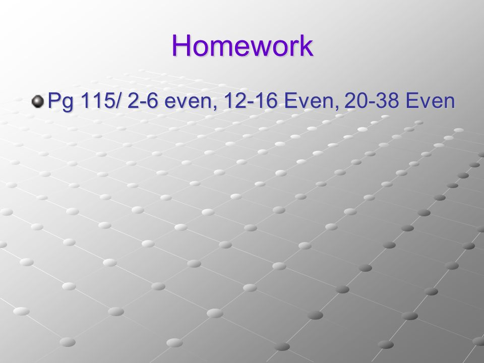 Homework Pg 115/ 2-6 even, Even, Even