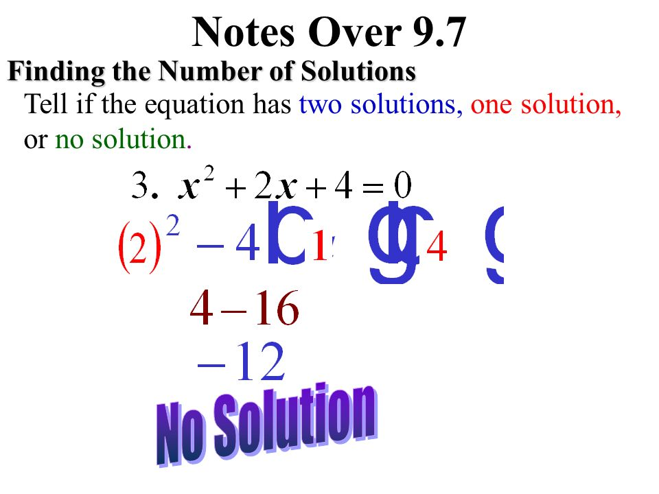 Notes Over 9.7 Finding the Number of Solutions Tell if the equation has two solutions, one solution, or no solution.