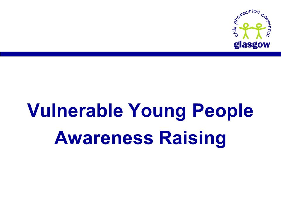 Vulnerable Young People Awareness Raising