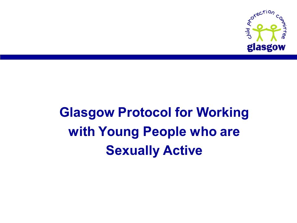 Glasgow Protocol for Working with Young People who are Sexually Active