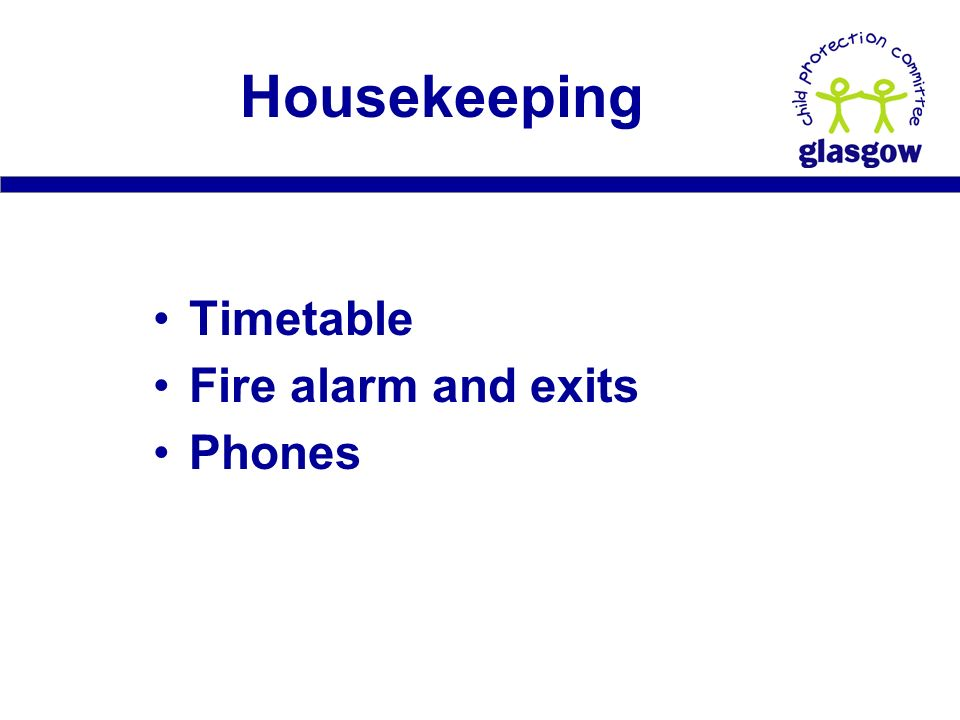 Timetable Fire alarm and exits Phones Housekeeping