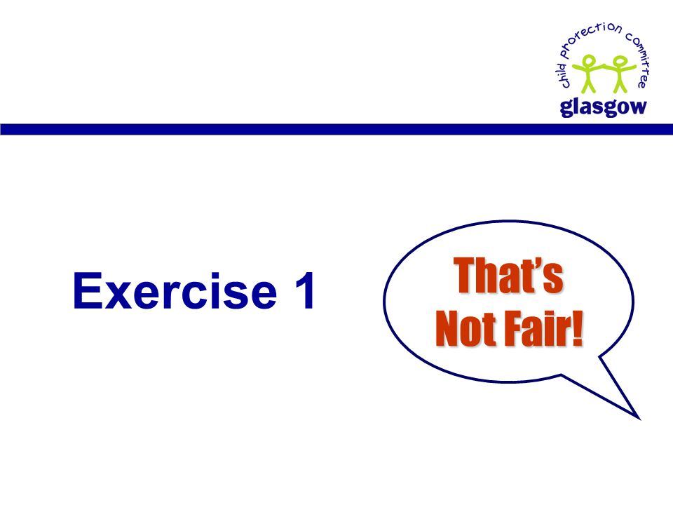 Exercise 1 That's Not Fair!