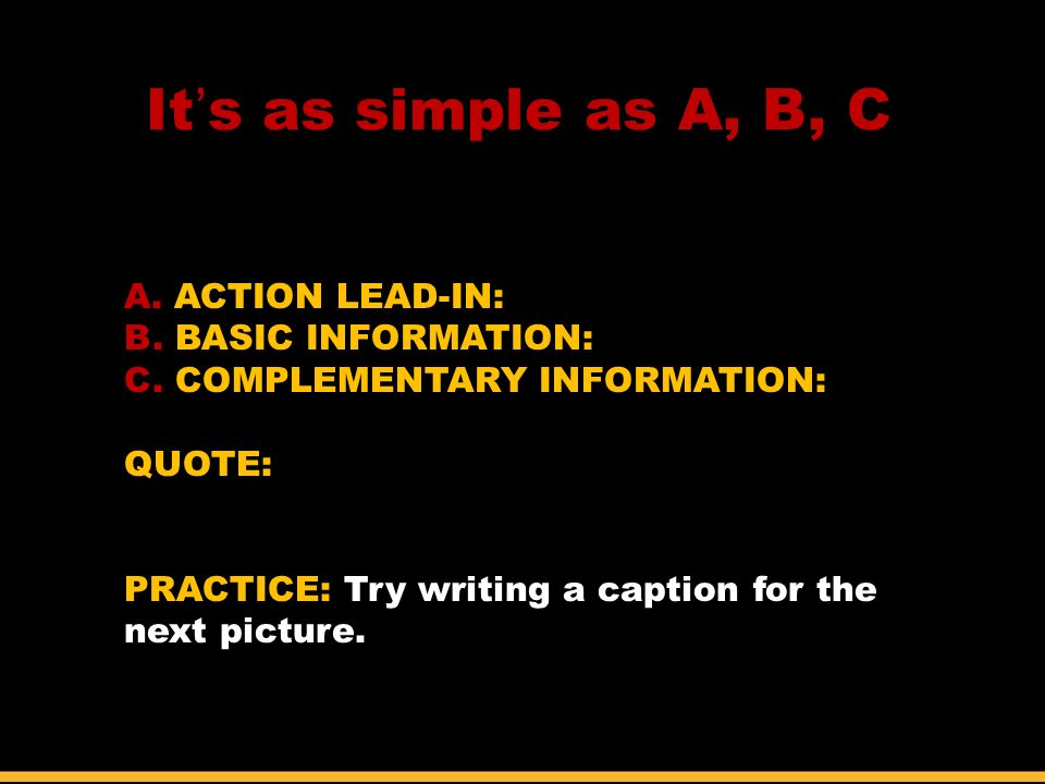 A. ACTION LEAD-IN: B. BASIC INFORMATION: C.