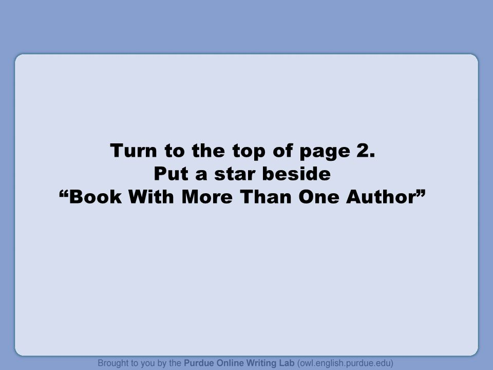 Turn to the top of page 2. Put a star beside Book With More Than One Author