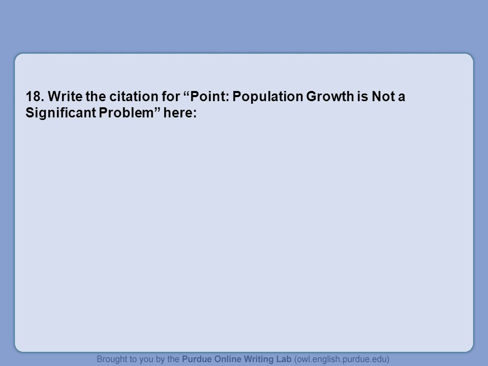 18. Write the citation for Point: Population Growth is Not a Significant Problem here: