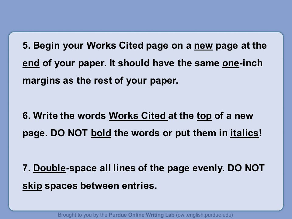 5. Begin your Works Cited page on a new page at the end of your paper.