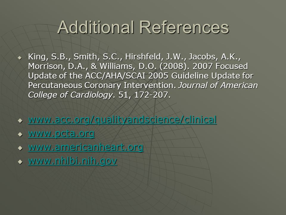 Additional References  King, S.B., Smith, S.C., Hirshfeld, J.W., Jacobs, A.K., Morrison, D.A., & Williams, D.O.
