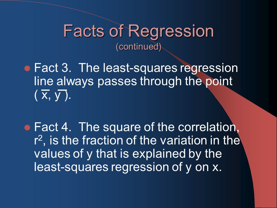 Facts of Regression (continued) Fact 3.