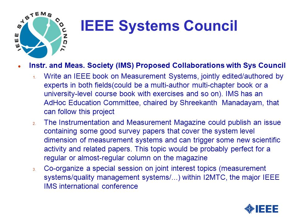 IEEE Systems Council l Instr. and Meas. Society (IMS) Proposed Collaborations with Sys Council 1.