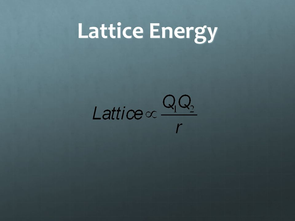 Lattice Energy Lattice energy is the energy required to separate 1 mole of the ions of an ionic compound.
