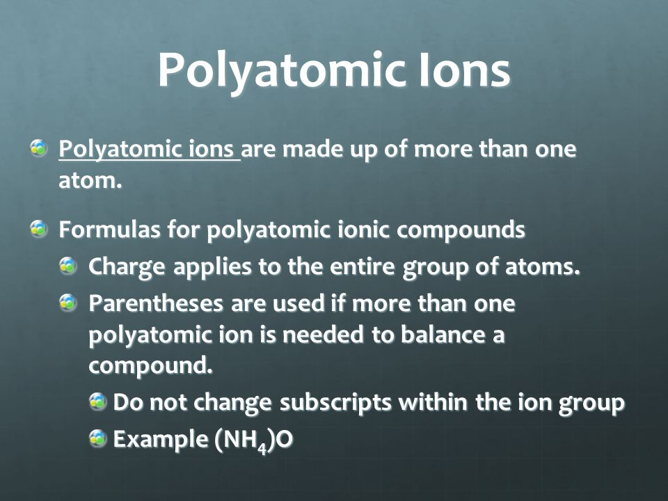 Formulas for Ionic Compounds The symbol for the cation is written first with the anion second.