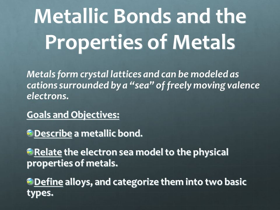 Metallic Bonds and the Properties of Metals