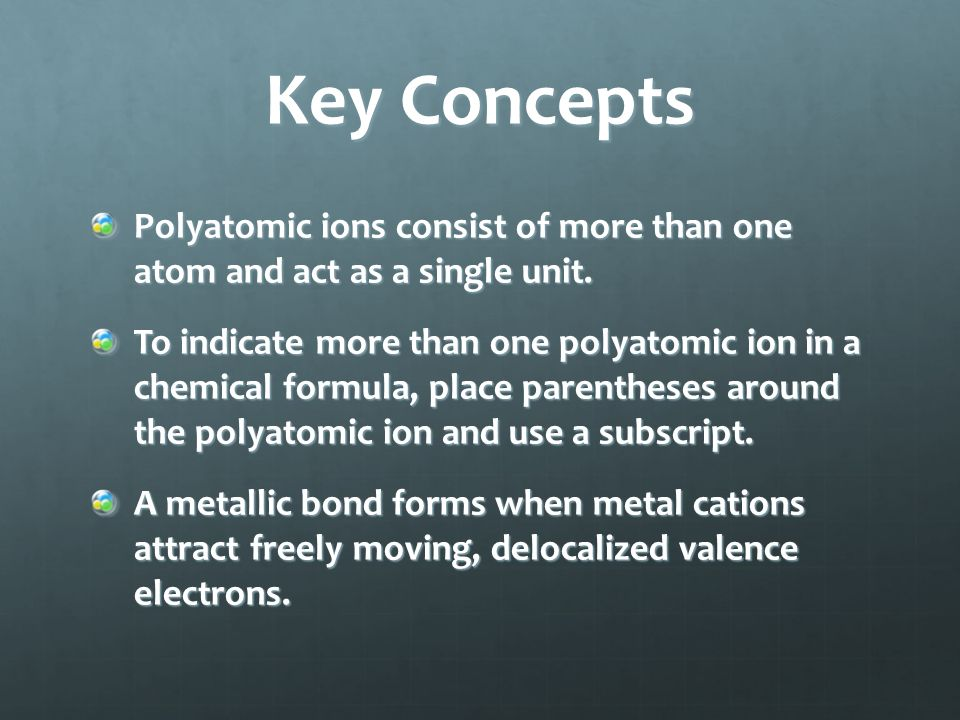 Key Concepts A formula unit gives the ratio of cations to anions in the ionic compound.
