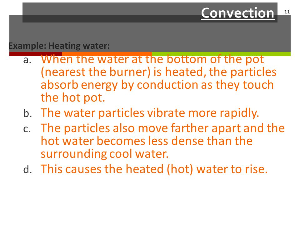 Convection Example: Heating water: a.