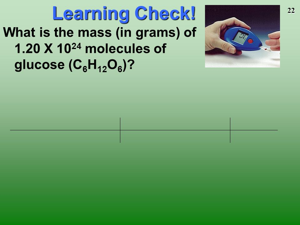 21 Learning Check. How many atoms of K are present in 78.4 g of K.