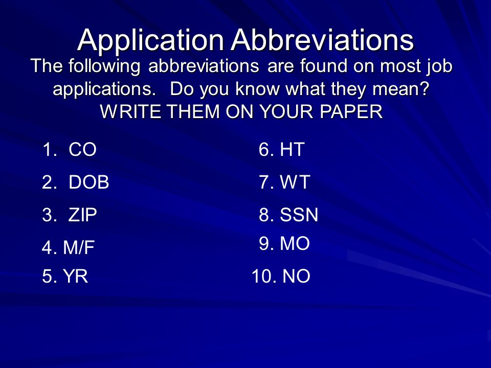 Application Abbreviations 1. CO The following abbreviations are found on most job applications.