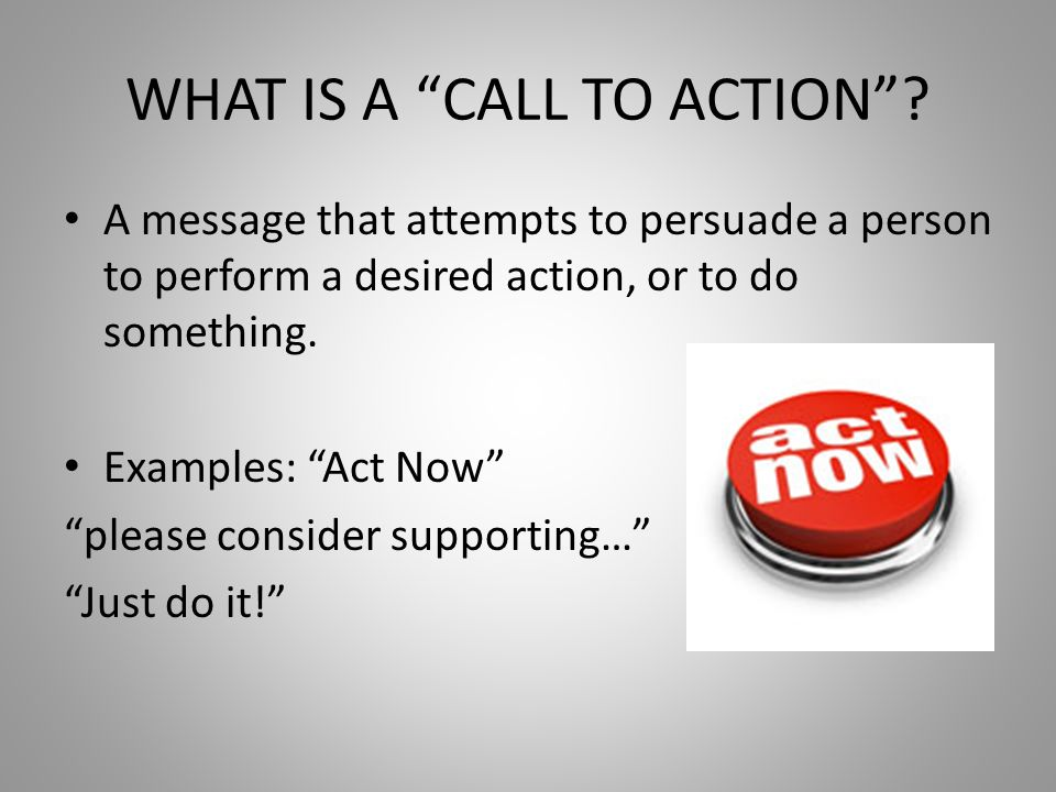 WHAT IS A CALL TO ACTION .