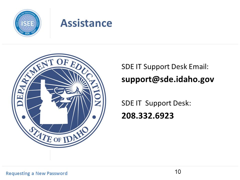 Idaho Instructional Management System Assistance SDE IT Support Desk   SDE IT Support Desk: Requesting a New Password 10