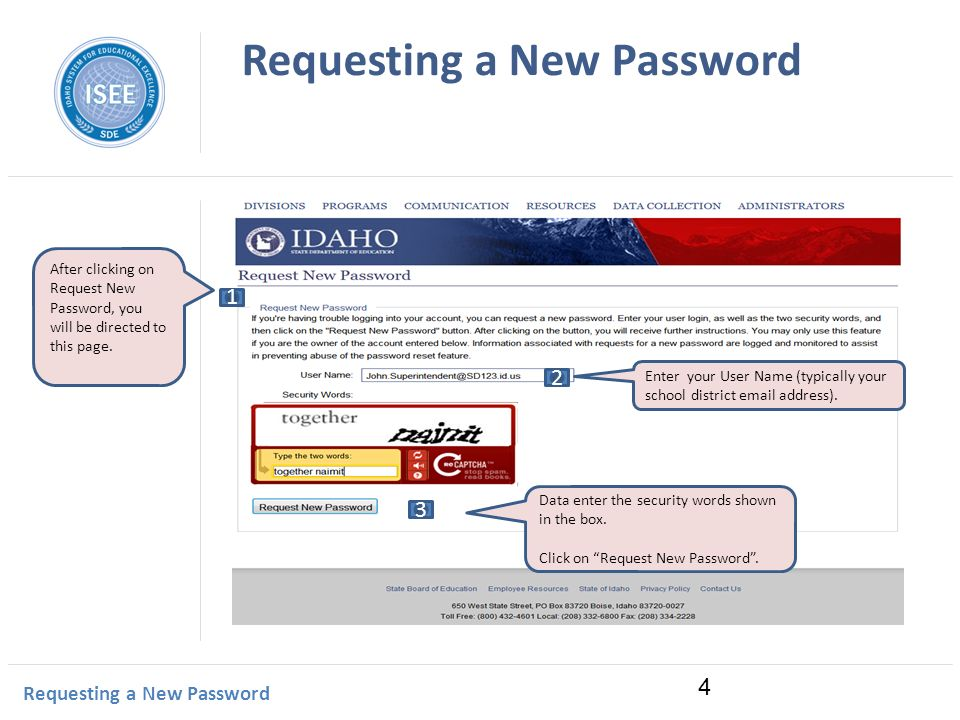 Idaho Instructional Management System Requesting a New Password After clicking on Request New Password, you will be directed to this page.