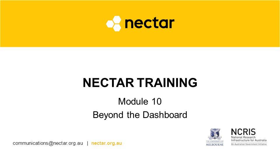 nectar org au NECTAR TRAINING Module 10 Beyond the Dashboard