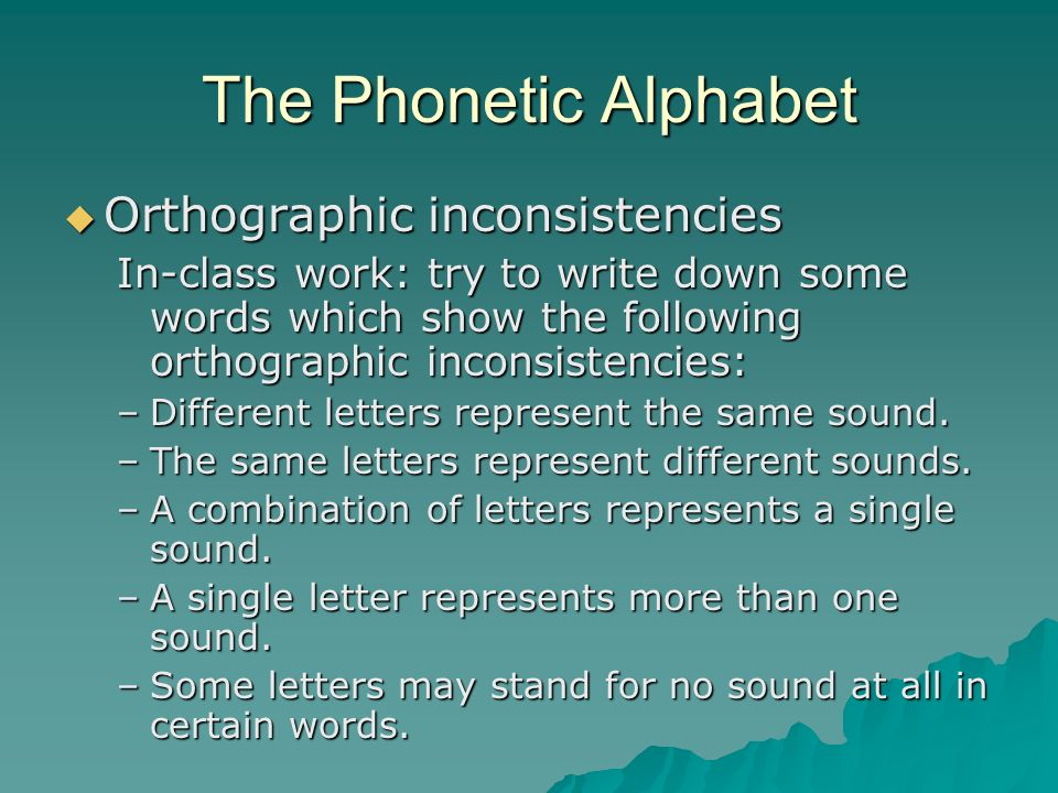 Phonetics Class # 1 Chapter  The phonetic alphabet  There