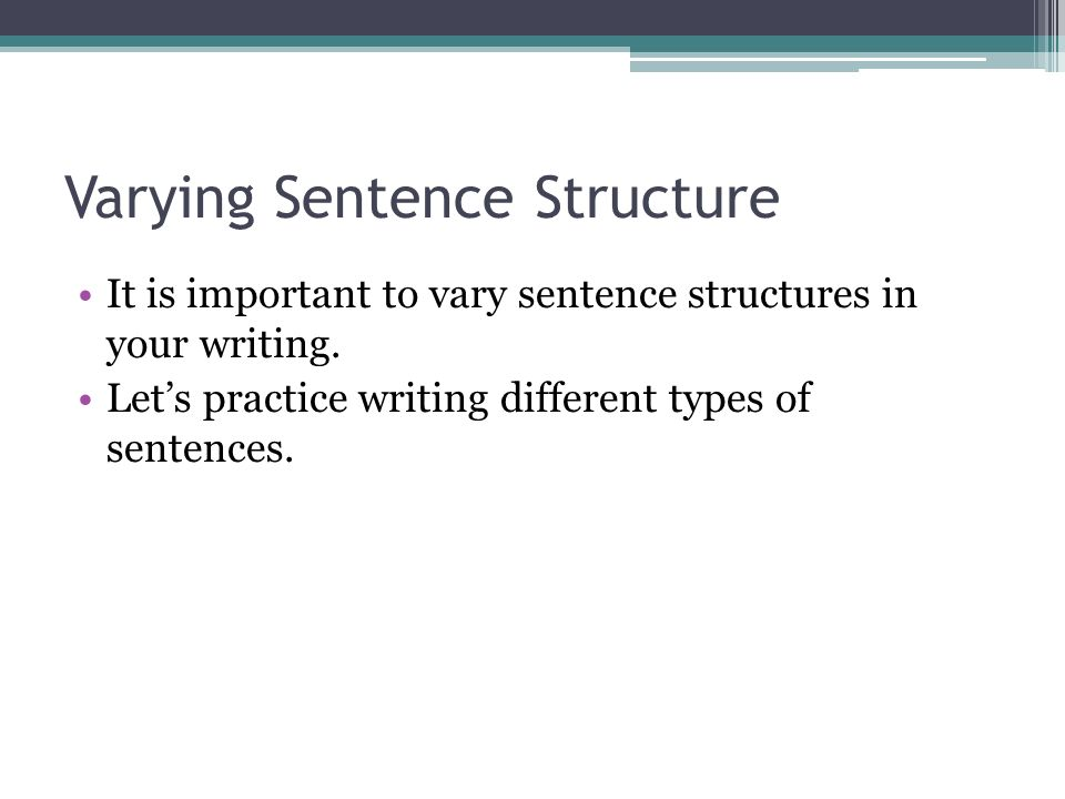 why is sentence structure important in writing