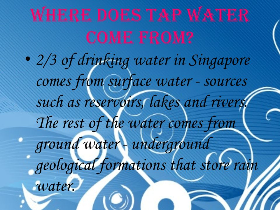 Where does tap water come from.
