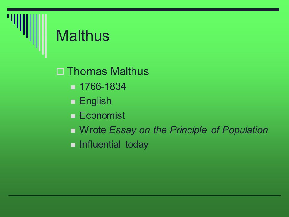 Malthus Overpopulation Malthus  Thomas Malthus English Economist  Malthus Overpopulation  Malthus  Thesis For A Narrative Essay also English As A Global Language Essay  Thesis Statement For An Essay