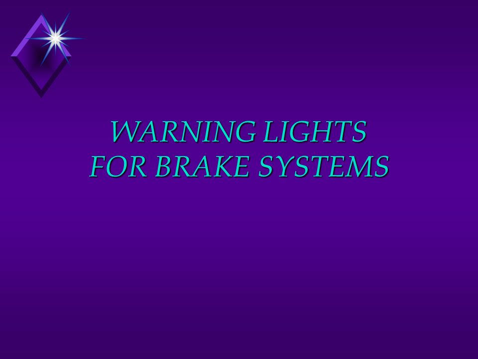 WARNING LIGHTS FOR BRAKE SYSTEMS  ABS Warning Light (Amber